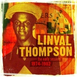Linval Thompson - The Early Sessions 1974-82